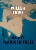 Willem  Thies,Na het paringsritueel