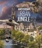 Frans  Lemmens, Remco  Daalder, Geert  Timmermans,Amsterdam Urban Jungle
