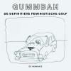Gummbah,De definitieve feministische golf