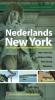 Nederlands New York: een reisgids naar het erfgoed van Nieuw Nederland,new York City, Hudson Valley, New Jersey, Delaware