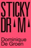 Dominique De Groen,Sticky Drama