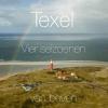 <b>Herman  IJsseling</b>,Texel vier seizoenen van boven