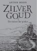 <b>Anton  Boon</b>,ZilverGoud, de tranen der goden