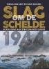 <b>Tobias  Van Gent, Hans  Sakkers</b>,Slag om de Schelde 1944