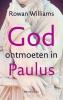 Rowan  Williams,God ontmoeten in Paulus
