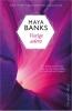 <b>Maya  Banks</b>,Vurige adem