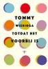 <b>Tommy  Wieringa</b>,Totdat het voorbij is