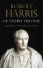<b>Robert  Harris</b>,De Cicero-trilogie