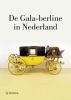 <b>Willem te Slaa</b>,De Gala-berline in Nederland
