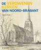 <b>A.J.C. van Leeuwen</b>,Verdwenen kerken van Noord-Brabant
