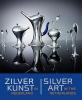 <b>Sandra van Berkum</b>,Zilverkunst in Nederland Silver Art in the Netherlands