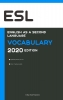 <b>College Exam  Preparation</b>,English as a Second Language (ESL) Vocabulary 2020 Edition [Engels Leren Boek]