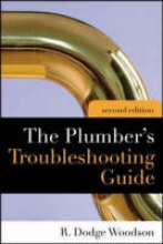 Woodson, R. Dodge Plumber`s Troubleshooting Guide, 2e