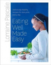 Lorraine Pascale Eating Well Made Easy