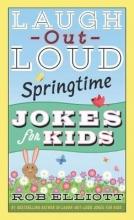 Elliott, Rob Laugh-Out-Loud Springtime Jokes for Kids