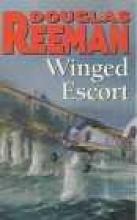 Douglas Reeman Winged Escort