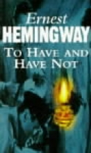 Hemingway, Ernest To Have and Have Not