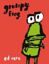 Vere, Ed Grumpy Frog