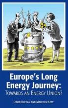 David Buchan,   Malcolm Keay Europe`s Long Energy Journey