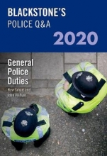 John (Former Police Inspector and Qualified Police Trainer and Assessor) Watson,   Huw (Former Chief Inspector South Wales Police) Smart Blackstone`s Police Q&A 2020 Volume 4: General Police Duties