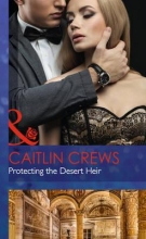 Crews, Caitlin Protecting The Desert Heir
