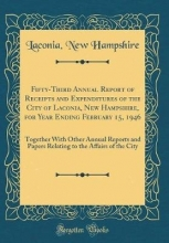 Hampshire, Laconia New Hampshire, L: Fifty-Third Annual Report of Receipts and Expe