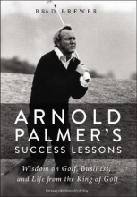 Brewer, Brad Arnold Palmer`s Success Lessons