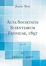 Author, Unknown Author, U: Acta Societatis Scientiarum Fennicae, 1897, Vol.