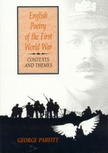 George A E Parfitt English Poetry of the First World War