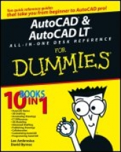 David Byrnes,   Lee Ambrosius AutoCAD and AutoCAD LT All-in-One Desk Reference For Dummies