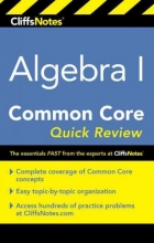 Gores, Kimberly Cliffsnotes Algebra I Common Core Quick Review