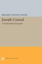 Meyer, Bernard Joseph Conrad - A Psychoanalytic Biography