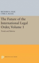 Black, Cyril E. The Future of the International Legal Order, Vol 1 - Trends and Patterns
