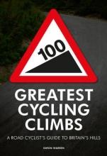 Warren, Simon 100 Greatest Cycling Climbs