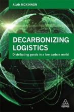 Mckinnon, Alan Decarbonizing Logistics