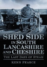 Kenn Pearce Shed Side in South Lancashire and Cheshire