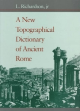 L. Richardson A New Topographical Dictionary of Ancient Rome