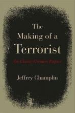 Champlin, Jeffrey The Making of a Terrorist