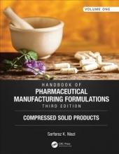 Sarfaraz K. Niazi Handbook of Pharmaceutical Manufacturing Formulations, Third Edition