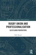 Mike Rayner Rugby Union and Professionalisation