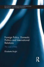 Brighi, Elisabetta Foreign Policy, Domestic Politics and International Relations