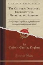 England, Catholic Church The Catholic Directory, Ecclesiastical Register, and Almanac