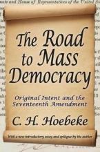 Hoebeke, C. H. The Road to Mass Democracy
