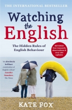 Kate Fox Watching the English: The International Bestseller Revised and Updated