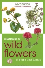 David Sutton Green Guide to Wild Flowers Of Britain And Europe