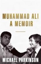 Parkinson, Michael Parkinson*Muhammad Ali: A Memoir