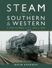 David Knapman Steam on the Southern and Western