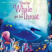 Milbourne, Anna How the Whale Got His Throat