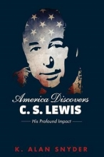 Snyder, K. Alan America Discovers C. S. Lewis