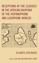 Receptions of the Classics in the African Diaspora of the Hispanophone and Lusophone Worlds